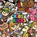 KIDS BOSSA presents Kids Rocks/KIDS BOSSA