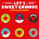LET'S SWEET GROOVE/楠瀬誠志郎