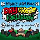 DAYDREAM BELIEVER (feat. BAGDAD CAFE THE trench town)/MIGHTY JAM ROCK
