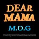DEAR MAMA (feat. MURABEATONE)/M.O.G