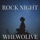 Rock Night/whewolive