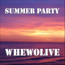 Summer Party/whewolive