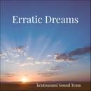 Erratic Dreams/kentoazumi Sound Team