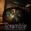 scramble (feat. Miku Sawai)/blue but white