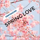 Spring Love/kentoazumi