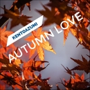 Autumn Love/kentoazumi