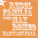 BABYLON FALL WITH MAX ROMEO/REBEL FAMILIA