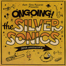 ONGOING!/THE SILVER SONICS