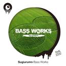 Bass Works/SUGIURUMN