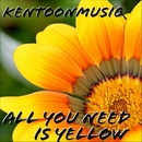 All You Need Is Yellow/kentoonmusiq