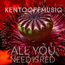 All You Need Is Red/kentooffmusiq