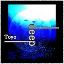 Deep/Toyo