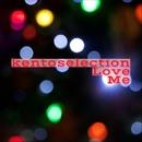 Love Me/kentoselection