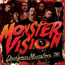 MONSTER VISION/Dungeon Monsters