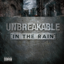 IN THE RAIN/UNBREAKABLE