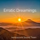 Erratic Dreamings/kentoazumi Sound Team