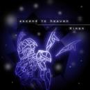 ascend to heaven/Xinon