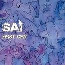 FIRST CRY/SAI