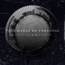PAST MAKES ME PARANOID/ゲテモノピロ毛 & 柊ユウスケ