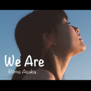 We Are/麻花りいま