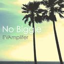 No Biggie/EVAmplifier
