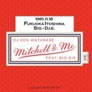 Mitchell & Me (feat. BIG-D.I.E.)/DJ KEN WATANABE