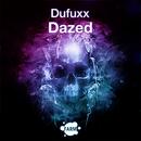 Dazed/Dufuxx