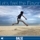 Let's feel the Flavor/BALSE