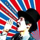 Love me? Hate you!/U.K. a la mode