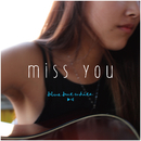 miss you/blue but white