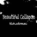 Beautiful Collapse/Nakadomari