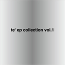 te' ep collection vol.1/te'