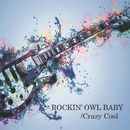 Crazy Cool/ROCKIN' OWL BABY