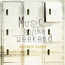 Music on the weekend/GOLDEN YEARS