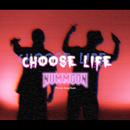 CHOOSE LIFE/NUMMGON