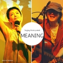Meaning/Singing Monkeymind