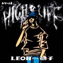 HIGHなLIFE/LEON a.k.a.獅子