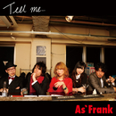 Tell me.../As'Frank