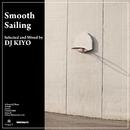 Smooth Sailing/DJ KIYO