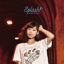 SPLASH/大橋 歩夕