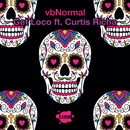 Get Loco (feat. Curtis Richa)/vbNormal