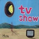 TV show/hiza