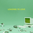 LOADING TO LOVE/Tenma Tenma