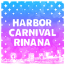 HARBOR CARNIVAL/Rinana