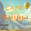 CAFE MUSIC ~STUDIO GHIBLI Jazz & Bossa~/Cafe Music BGM channel