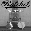 X.T.C/Ratchet