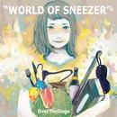 WORLD OF SNEEZER/OverTheDogs