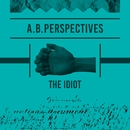 The Idiot/A.B.Perspectives