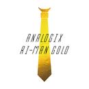 RI-MAN GOLD/ANALOGIX