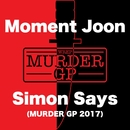 Simon Says (Murder GP 2017)/Moment Joon
